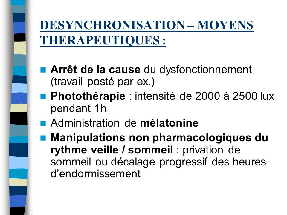 DESYNCHRONISATION – MOYENS THERAPEUTIQUES :