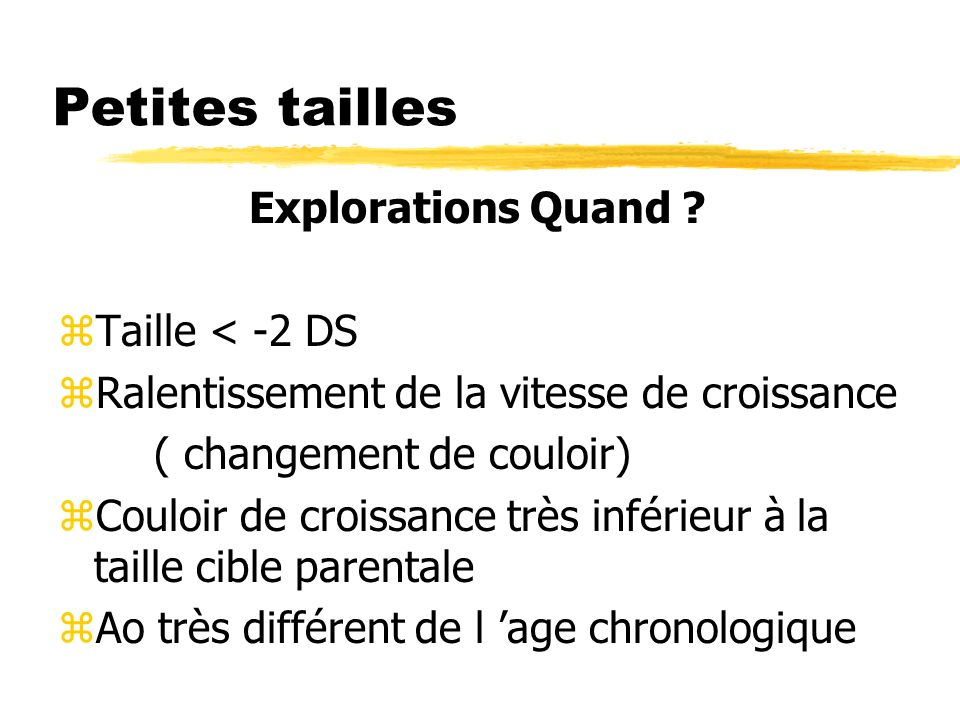 Petites tailles Explorations Quand Taille < -2 DS