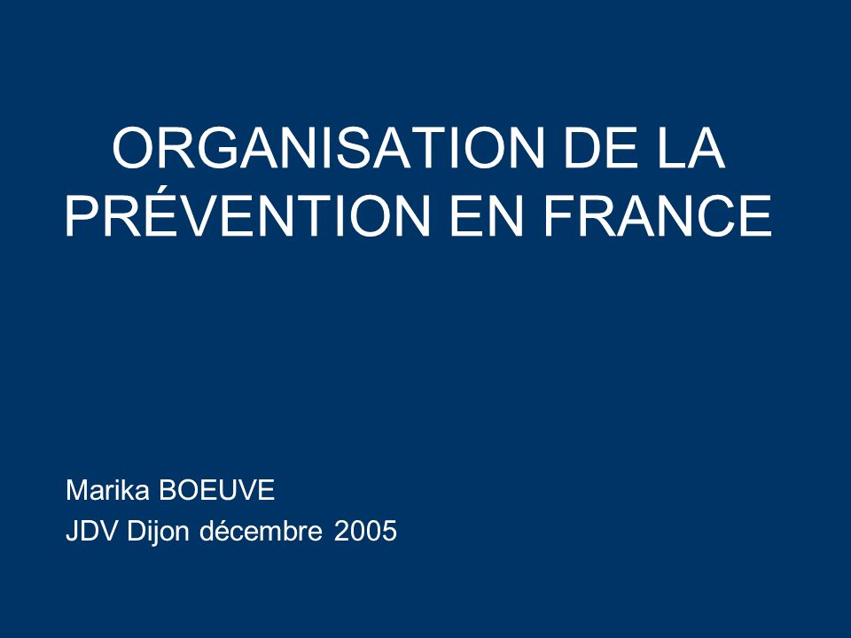 ORGANISATION DE LA PRÉVENTION EN FRANCE