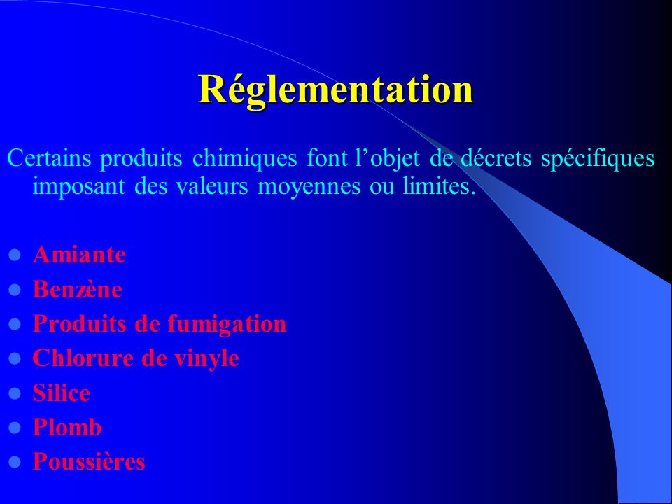 RéglementationCertains produits chimiques font l'objet de décrets spécifiques imposant des valeurs moyennes ou limites.