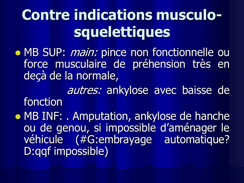 Contre indications musculo-squelettiques
