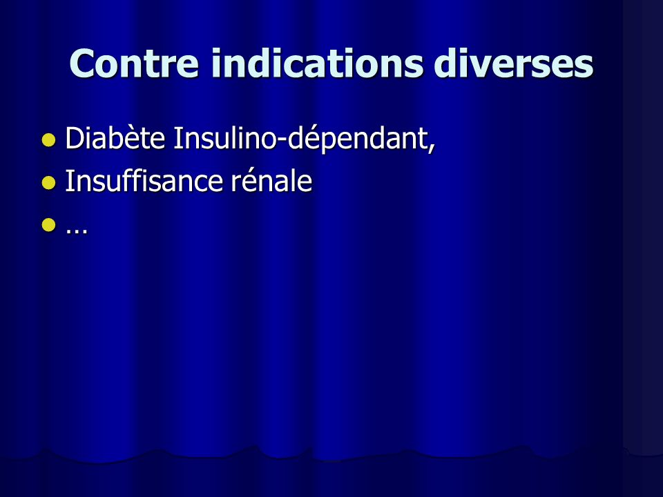 Contre indications diverses