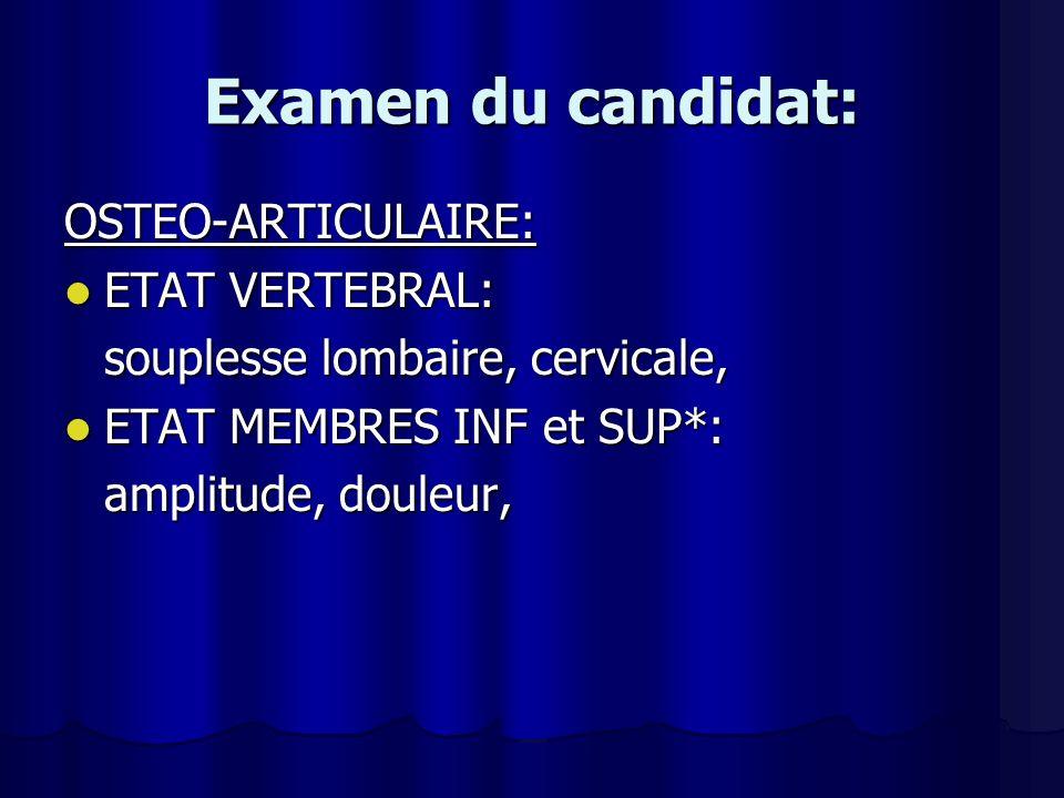 Examen du candidat: OSTEO-ARTICULAIRE: ETAT VERTEBRAL: