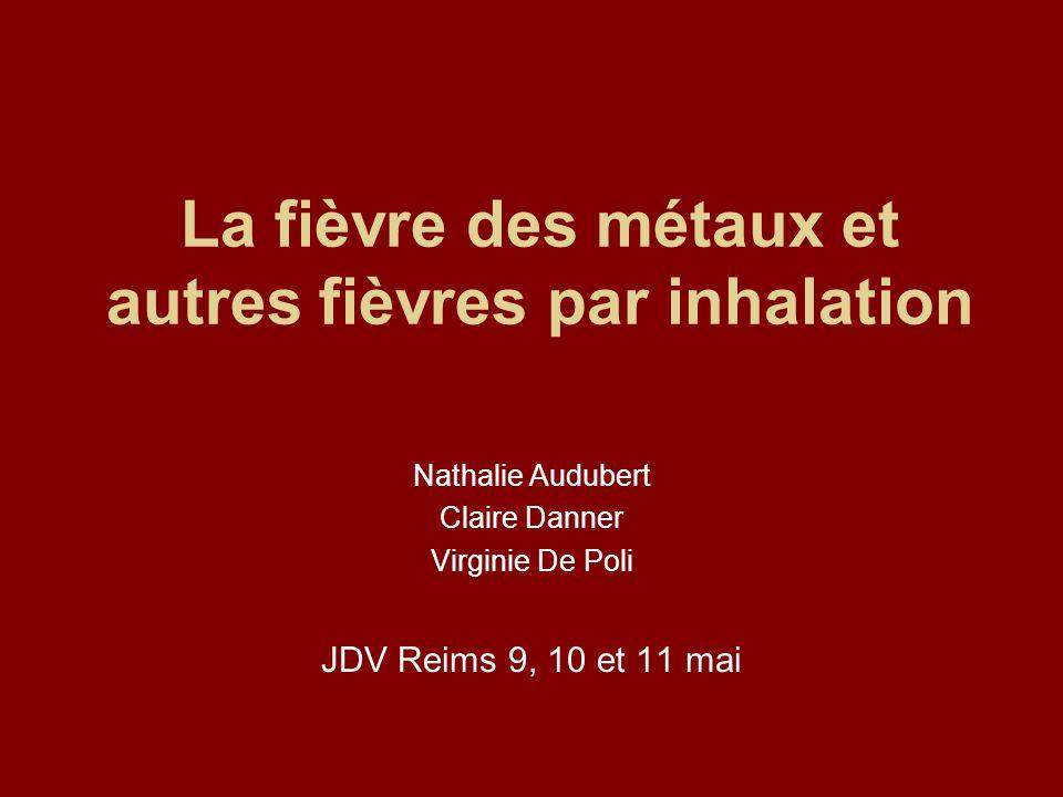 La fièvre des métaux et autres fièvres par inhalation