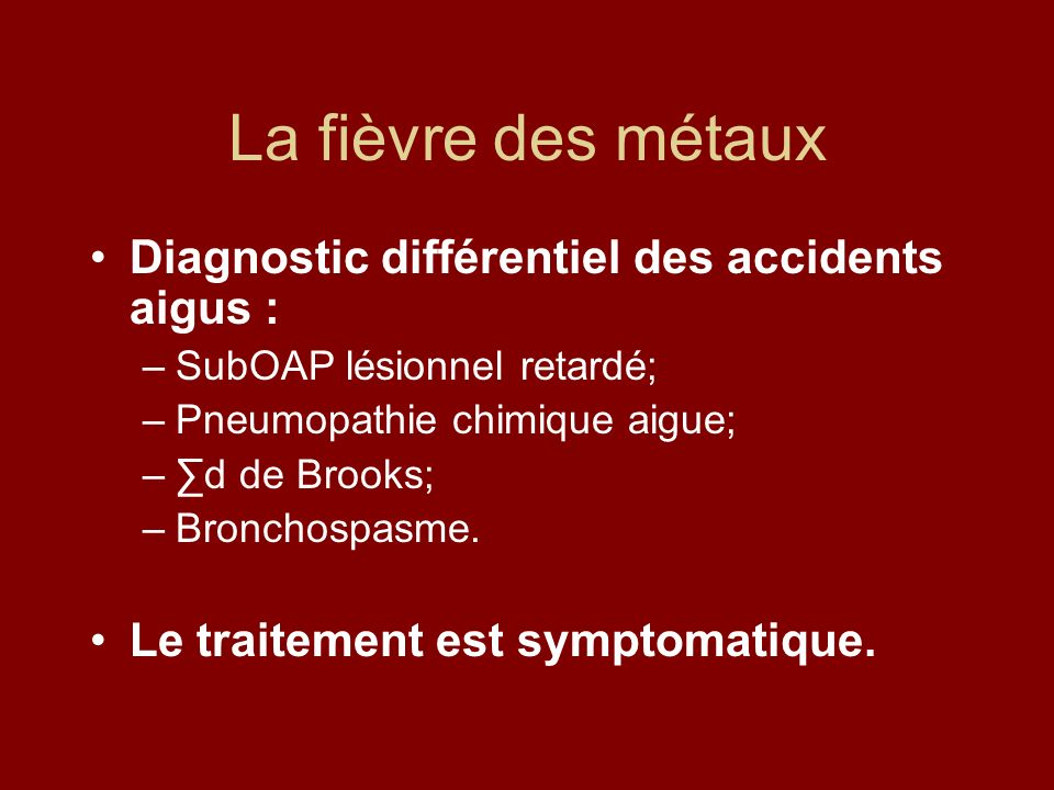 La fièvre des métaux Diagnostic différentiel des accidents aigus :