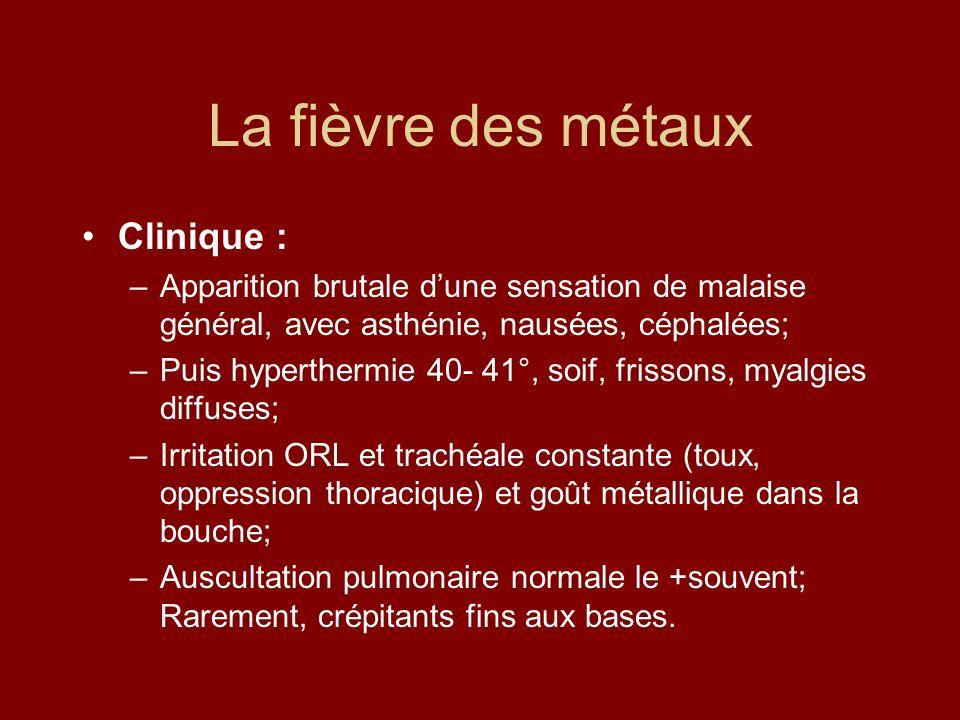La fièvre des métaux Clinique :