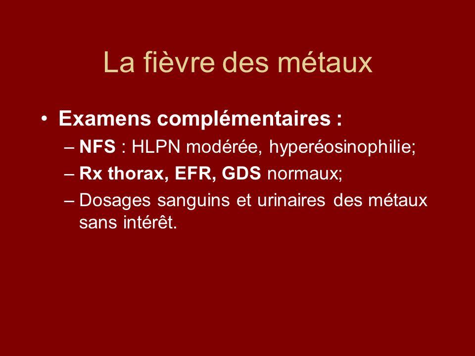 La fièvre des métaux Examens complémentaires :