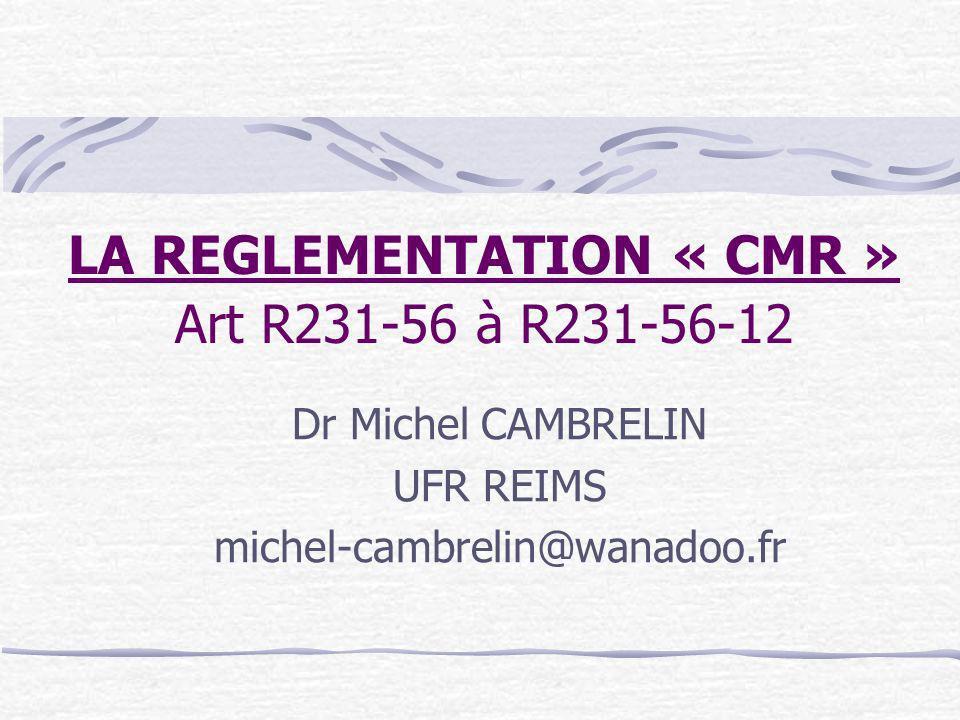 LA REGLEMENTATION « CMR » Art R231-56 à R231-56-12