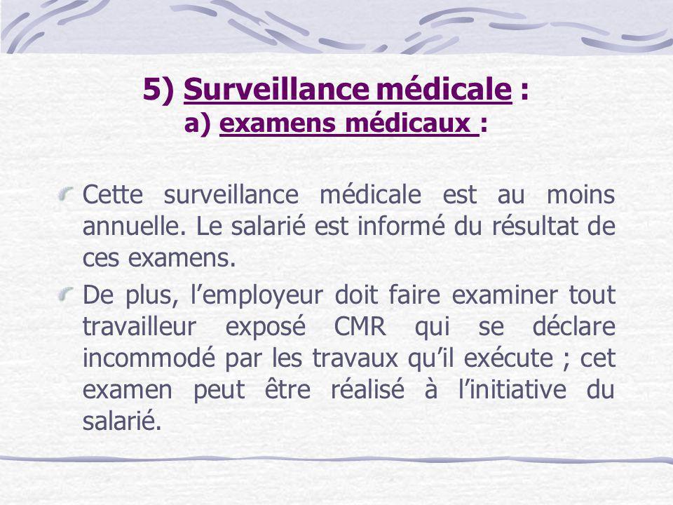 5) Surveillance médicale : a) examens médicaux :