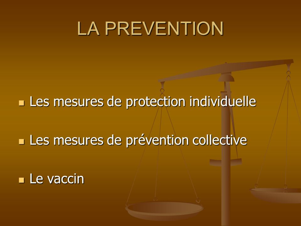 LA PREVENTION Les mesures de protection individuelle