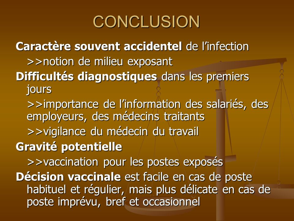 CONCLUSION Caractère souvent accidentel de l'infection