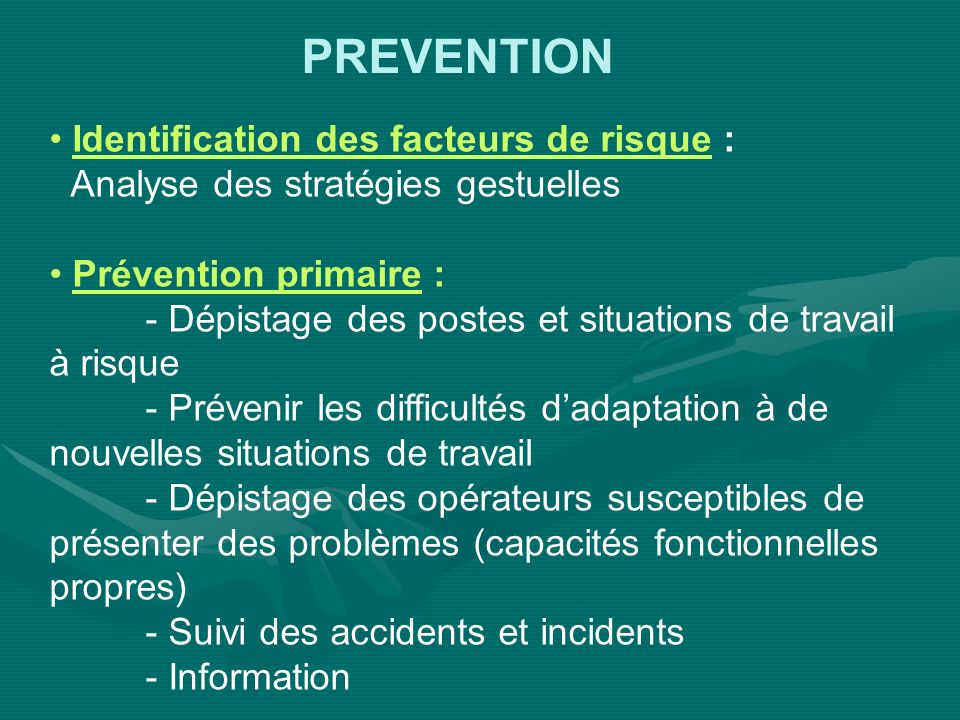 PREVENTION Identification des facteurs de risque :