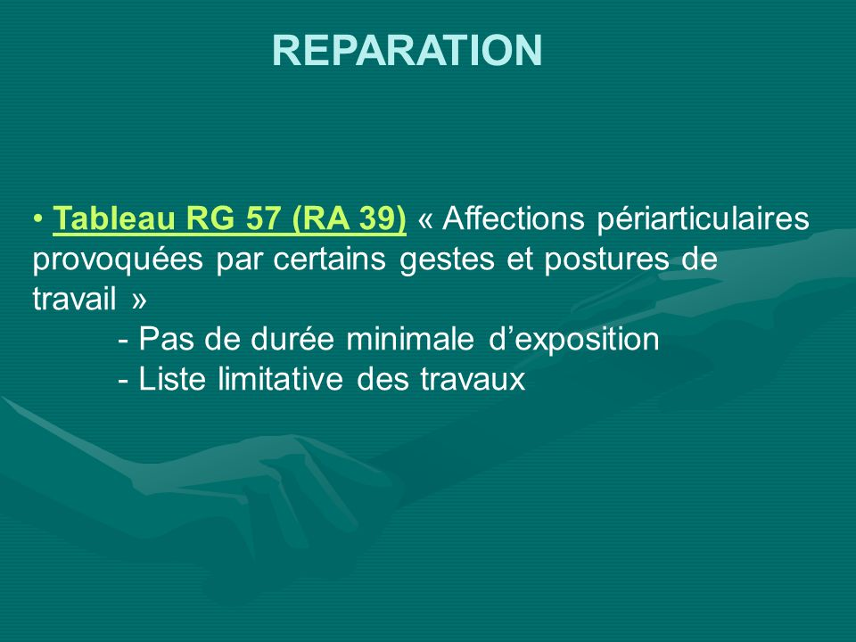 REPARATION Tableau RG 57 (RA 39) « Affections périarticulaires