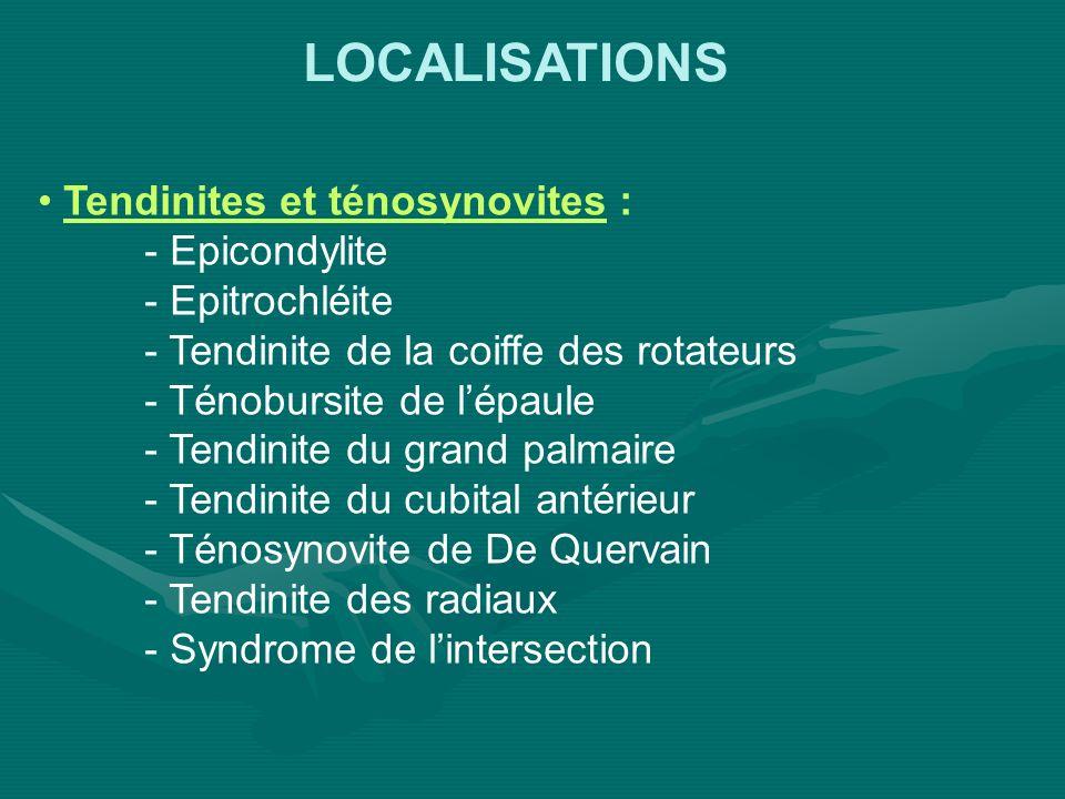 LOCALISATIONS Tendinites et ténosynovites : - Epicondylite