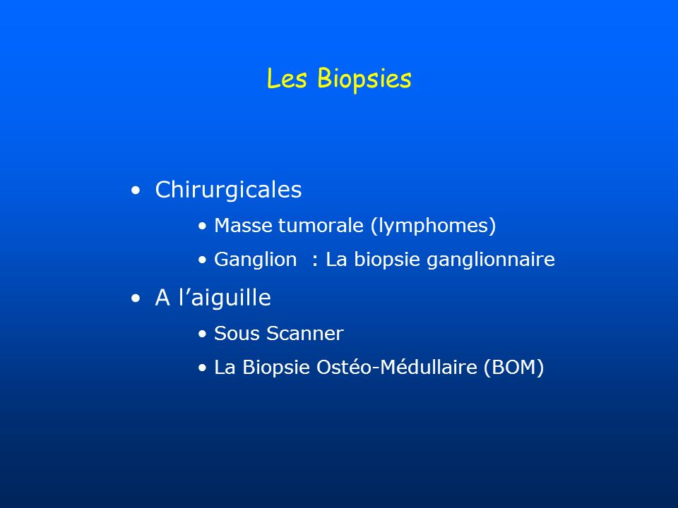 Les Biopsies Chirurgicales A l'aiguille Masse tumorale (lymphomes)
