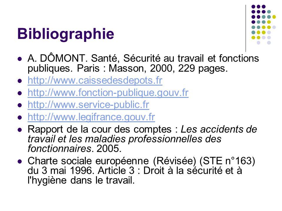 Bibliographie A. DÔMONT. Santé, Sécurité au travail et fonctions publiques. Paris : Masson, 2000, 229 pages.