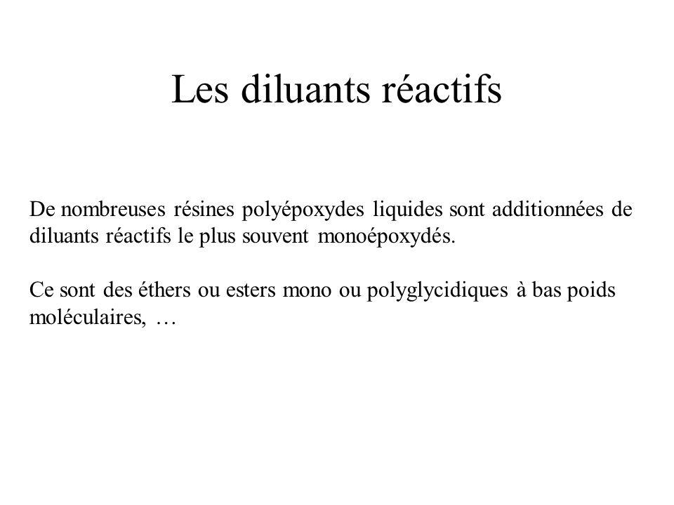 Les diluants réactifs De nombreuses résines polyépoxydes liquides sont additionnées de. diluants réactifs le plus souvent monoépoxydés.