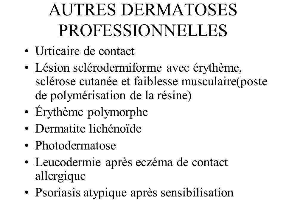 AUTRES DERMATOSES PROFESSIONNELLES