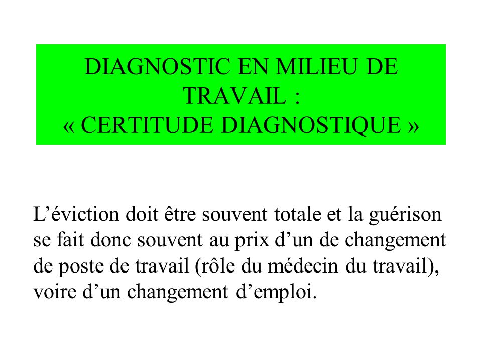 DIAGNOSTIC EN MILIEU DE TRAVAIL : « CERTITUDE DIAGNOSTIQUE »