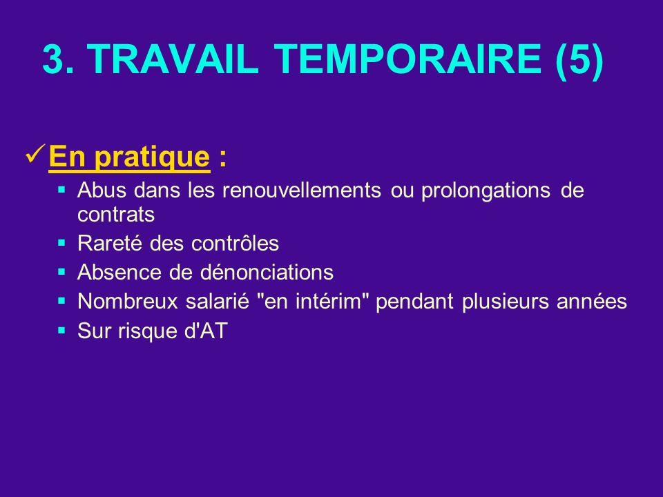 3. TRAVAIL TEMPORAIRE (5) En pratique :