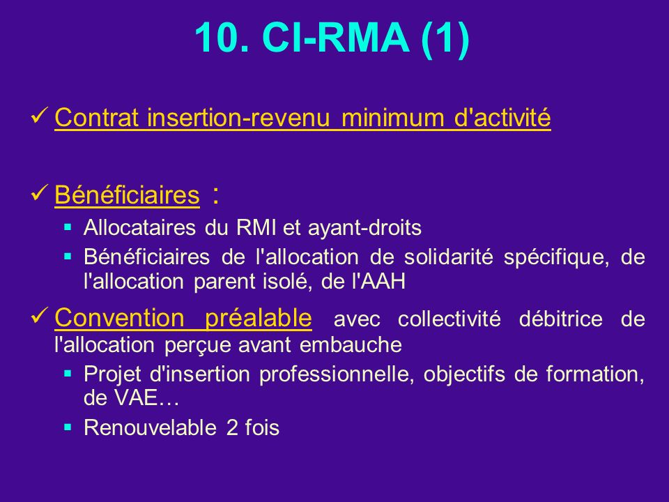 10. CI-RMA (1) Contrat insertion-revenu minimum d activité