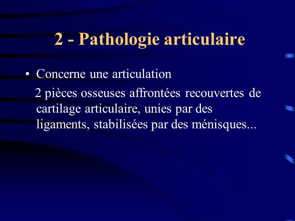 2 - Pathologie articulaire
