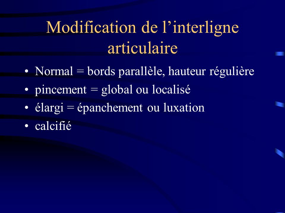 Modification de l'interligne articulaire