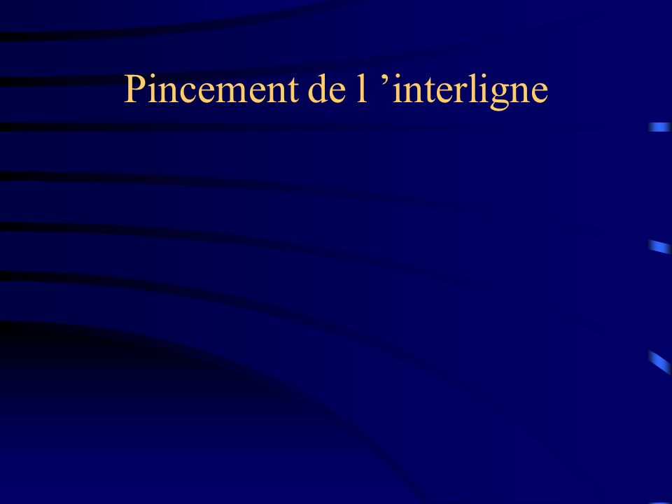 Pincement de l 'interligne