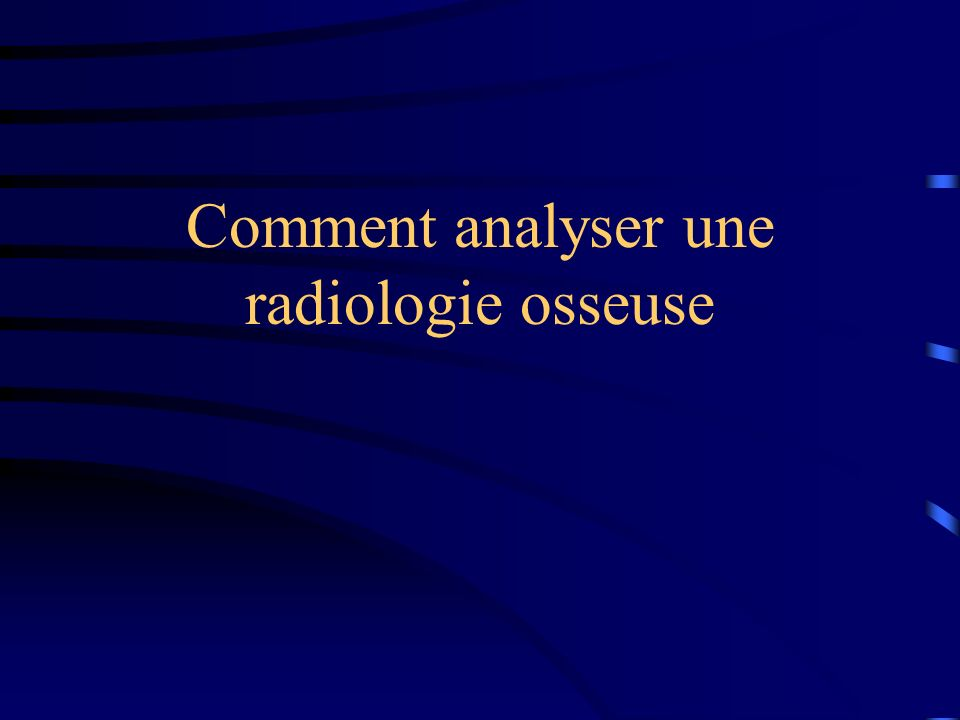 Comment analyser une radiologie osseuse