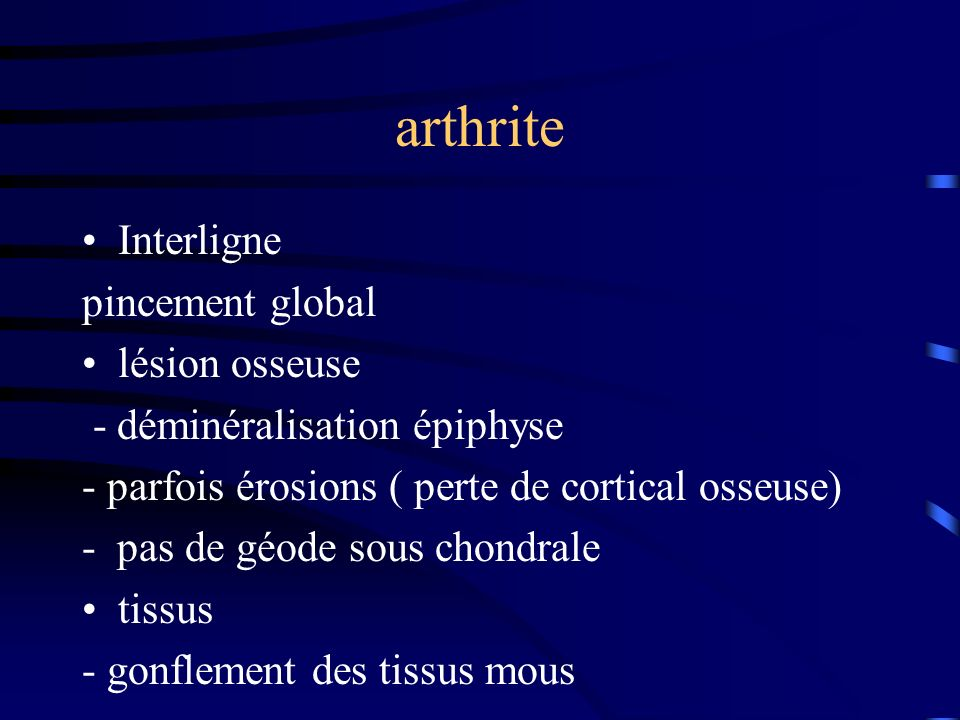 arthrite Interligne pincement global lésion osseuse