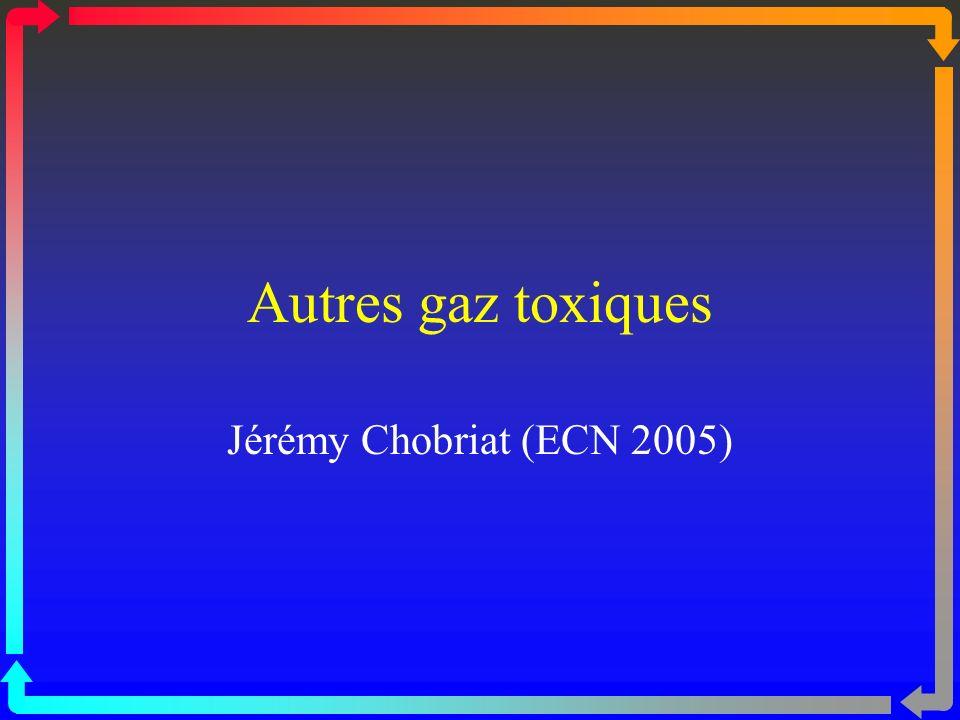 Autres gaz toxiques Jérémy Chobriat (ECN 2005)