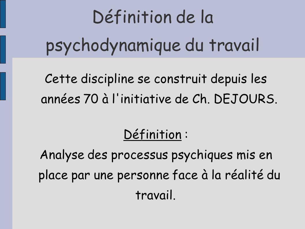 Définition de la psychodynamique du travail