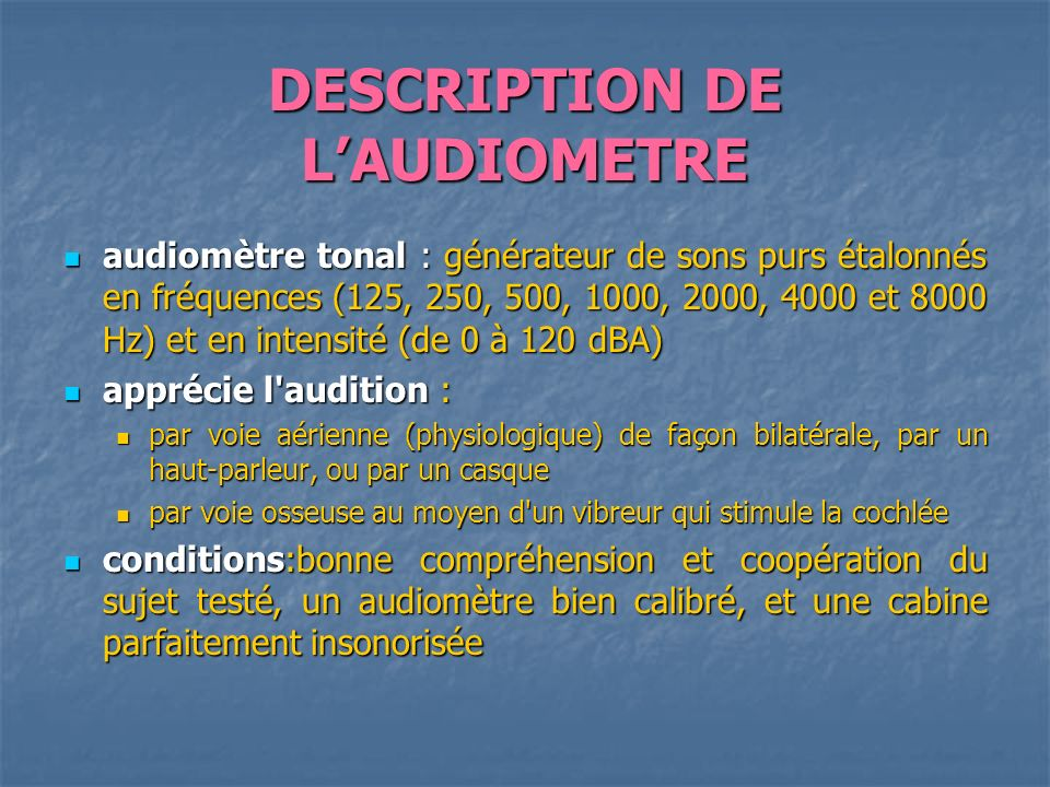 DESCRIPTION DE L'AUDIOMETRE