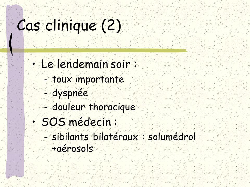 Cas clinique (2) Le lendemain soir : SOS médecin : toux importante