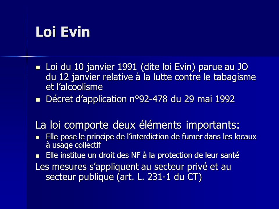 Loi Evin La loi comporte deux éléments importants: