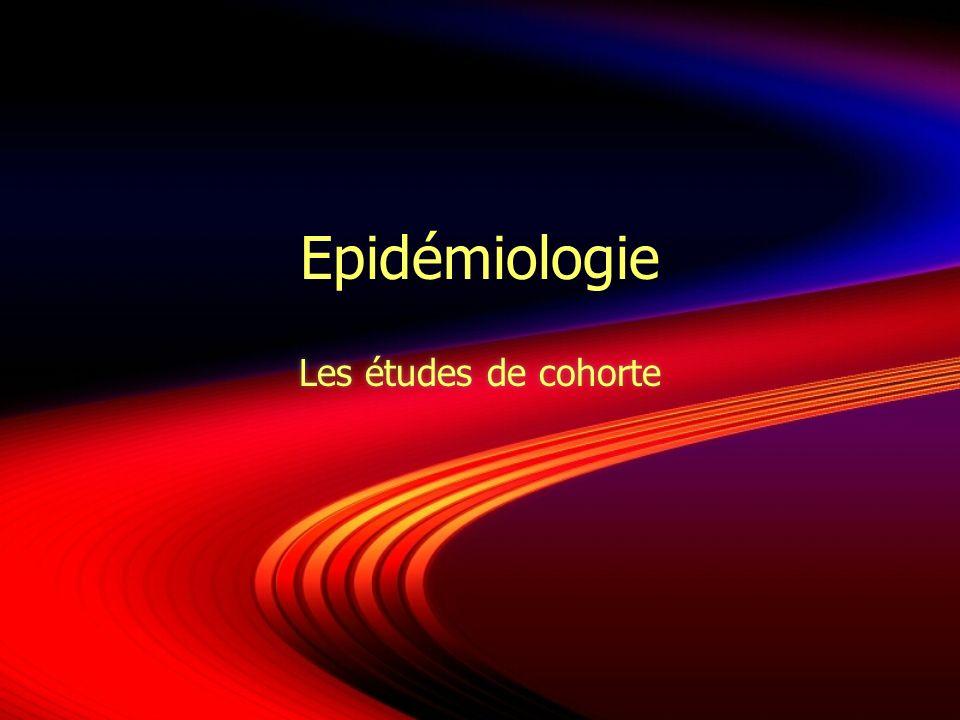 Epidémiologie Les études de cohorte