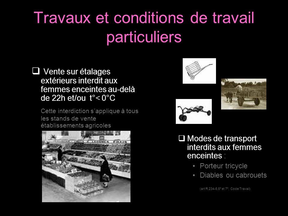 Travaux et conditions de travail particuliers