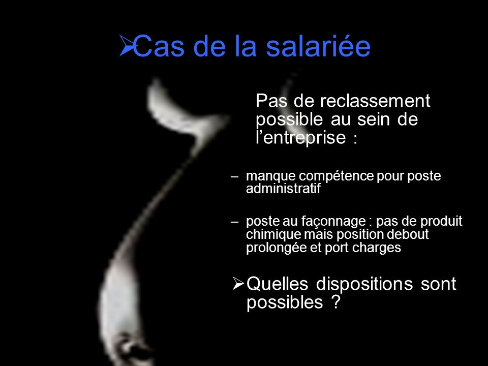 Cas de la salariée Quelles dispositions sont possibles