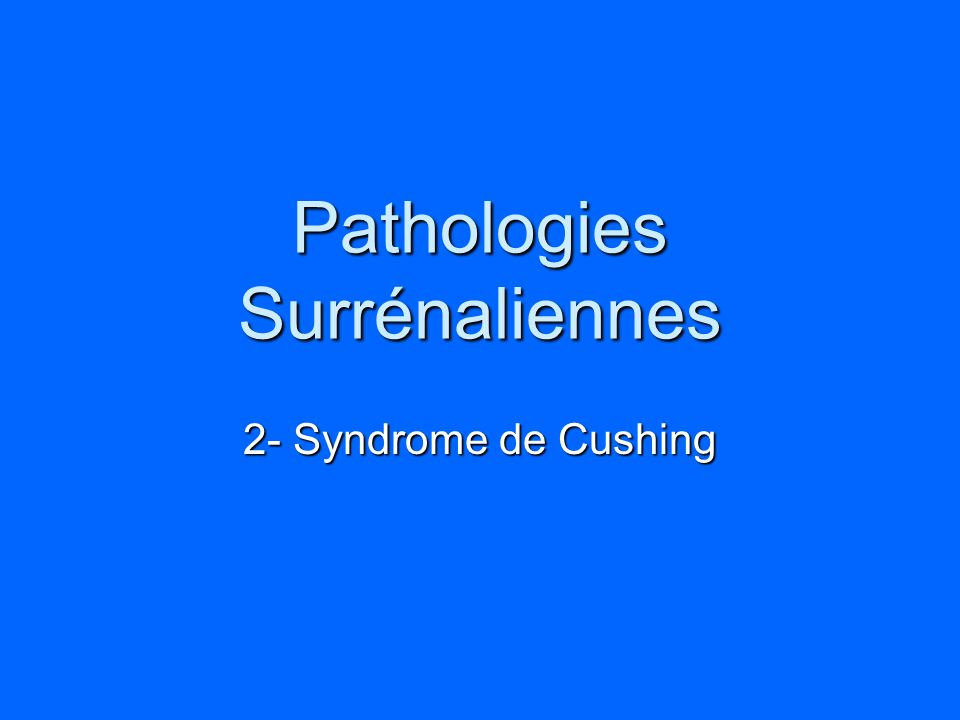 Pathologies Surrénaliennes