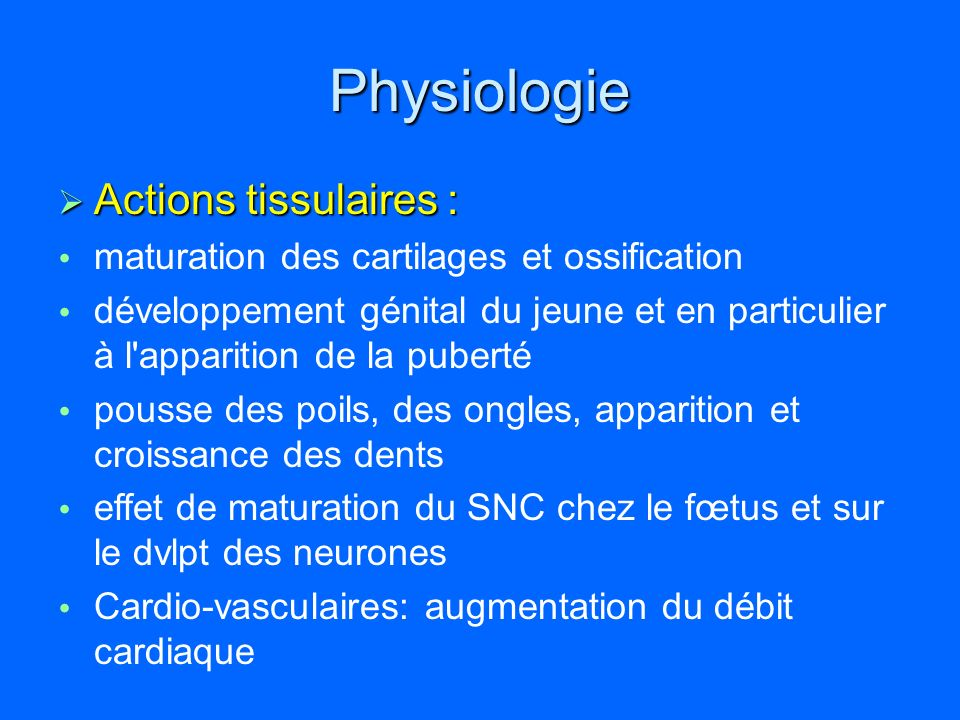 Physiologie Actions tissulaires :