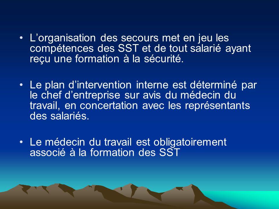 L'organisation des secours met en jeu les compétences des SST et de tout salarié ayant reçu une formation à la sécurité.