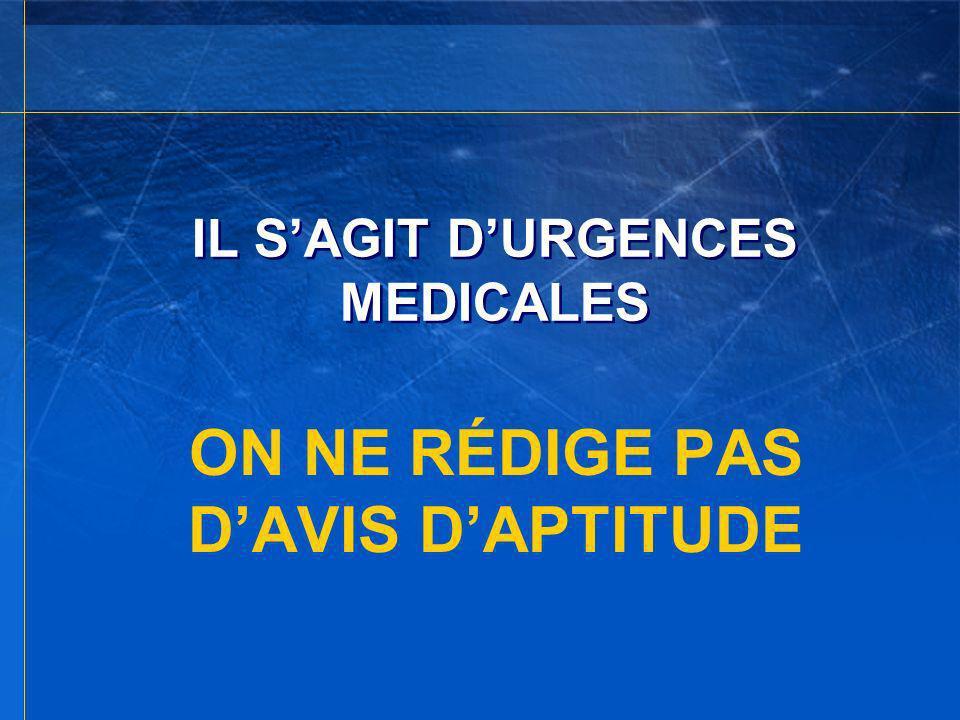 IL S'AGIT D'URGENCES MEDICALES