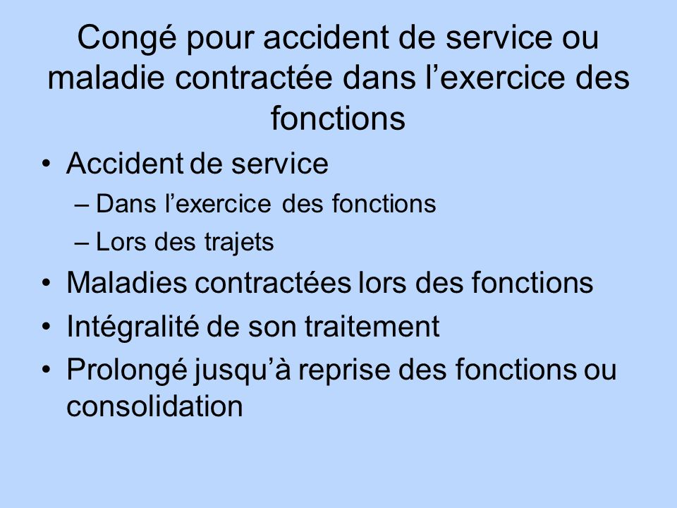 Congé pour accident de service ou maladie contractée dans l'exercice des fonctions