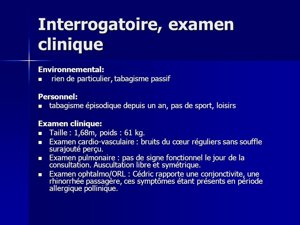 Interrogatoire, examen clinique