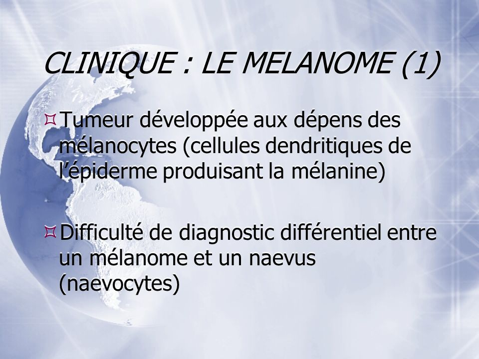 CLINIQUE : LE MELANOME (1)