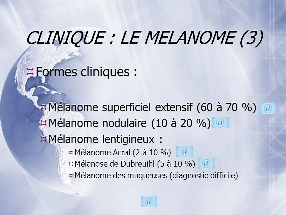 CLINIQUE : LE MELANOME (3)