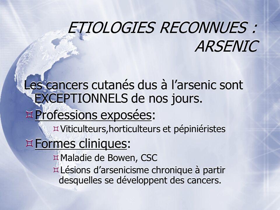 ETIOLOGIES RECONNUES : ARSENIC