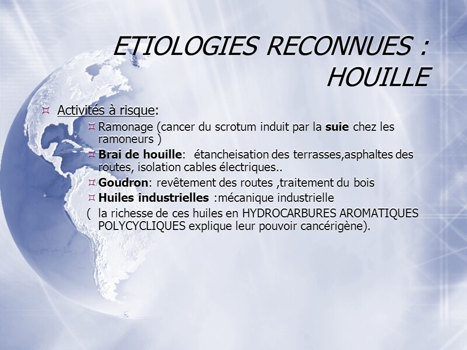 ETIOLOGIES RECONNUES : HOUILLE