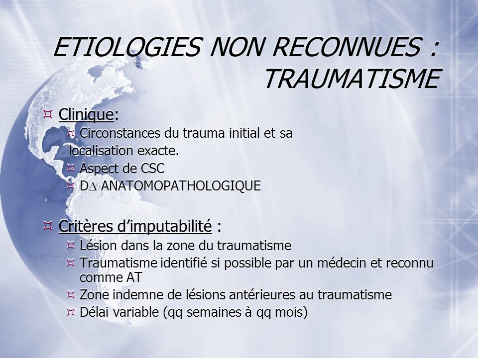 ETIOLOGIES NON RECONNUES : TRAUMATISME