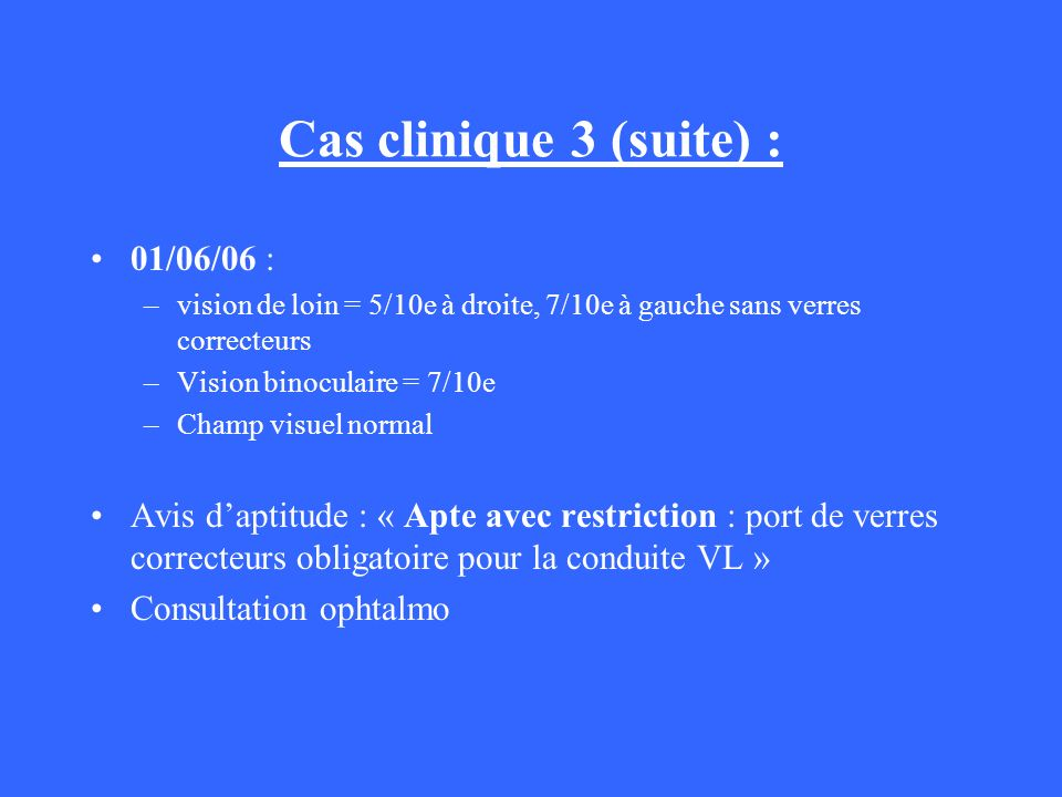 Cas clinique 3 (suite) : 01/06/06 :